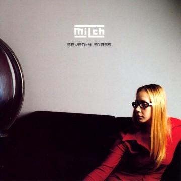MILCH - Seventy Glass | Cover CD