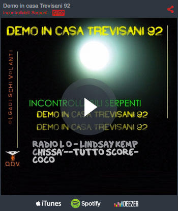 Demo in casa Trevisani - Incontrollabili Serpenti