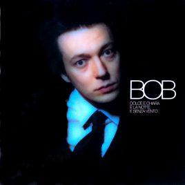 BOB - Dolce e chiara è la notte senza vento | Cover Deluxe Edition
