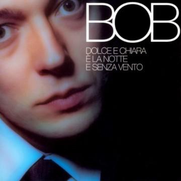 BOB - Dolce e chiara è la notte senza vento | Cover CD
